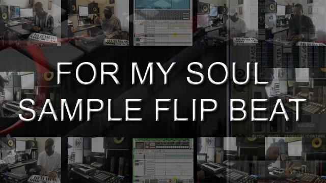 image for Sample Flip Beat Tutorial - For My Soul