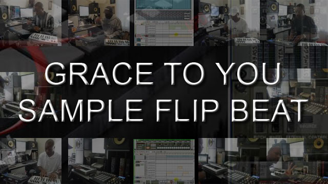 image for Sample Flip Beat Tutorial: Grace To You